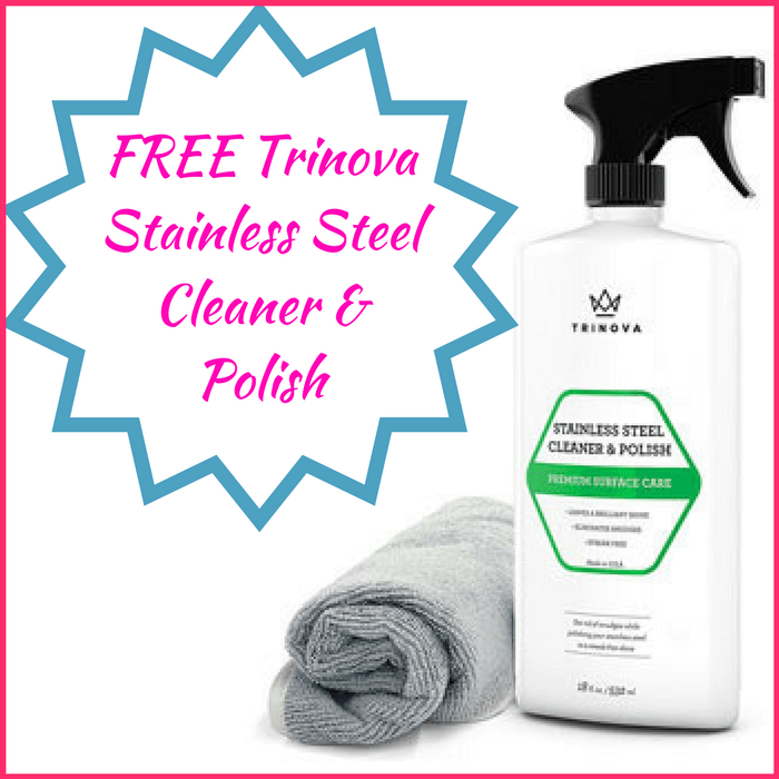 FREE Trinova Stainless Steel Cleaner & Polish!