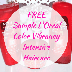 FREE Sample L'Oreal Color Vibrancy Intensive Haircare!