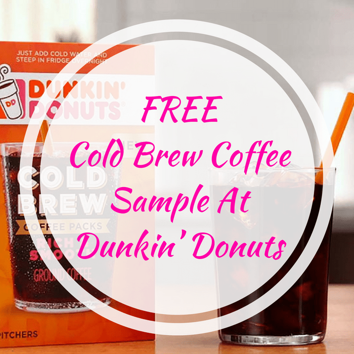 FREE Cold Brew Coffee Sample At Dunkin' Donuts!