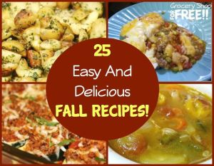 25 Easy And Delicious Fall Recipes!