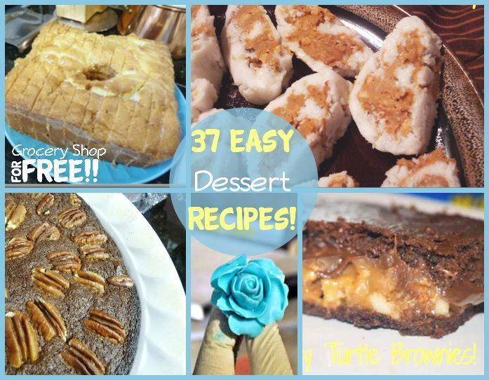 37 Easy Dessert Recipes!