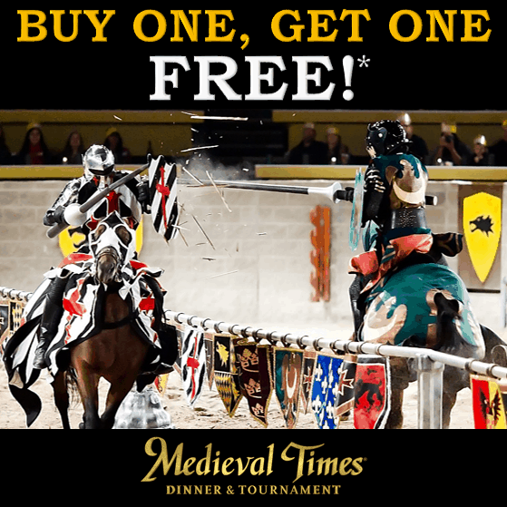 Medieval Times Buy One Get One FREE!