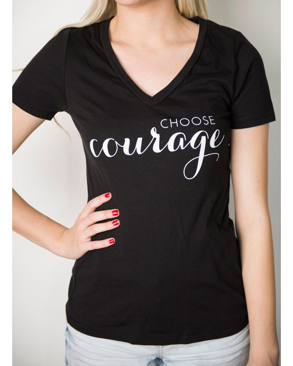 Choose Courage Graphic T-Shirt Only $29.95 Ships FREE!