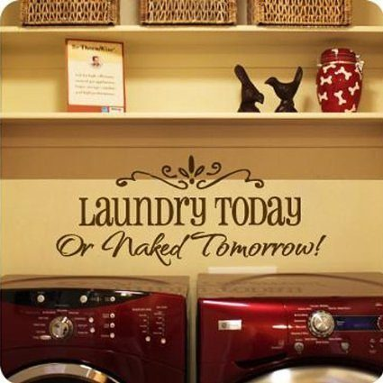 Laundry Today or Naked Tomorrow Wall Decal $1.99 + FREE Shipping!