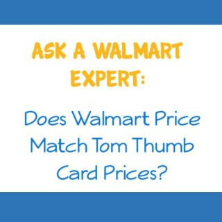 Ask a Walmart Expert:  Does Walmart Price Match Tom Thumb Card Prices?