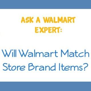 Ask A Walmart Expert: Will Walmart Price Match Store Brand Items?