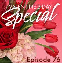 Episode 76 – Valentine's Day Special