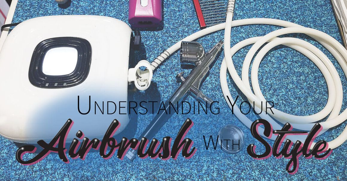 Understanding Your Airbrush with Style
