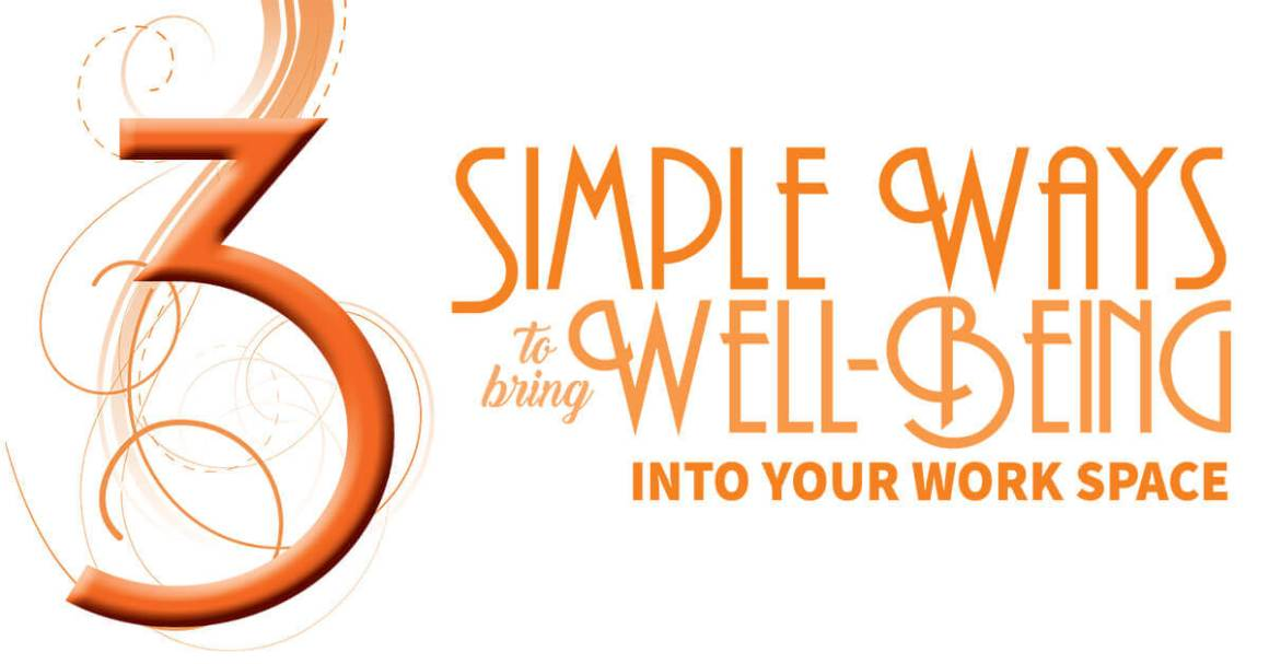 3 Simple Ways to Bring Well-Being into Your Work Space