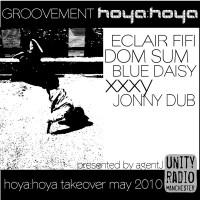 Podcast: GROOVEMENT // ECLAIR FIFI X DOM SUM X BLUE DAISY X xxxy X JONNY DUB // Hoya Hoya Takeover May 2010