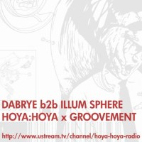 Stream: DABRYE b2b ILLUM SPHERE // HOYA HOYA x GROOVEMENT : SUNDAY 27NOV11