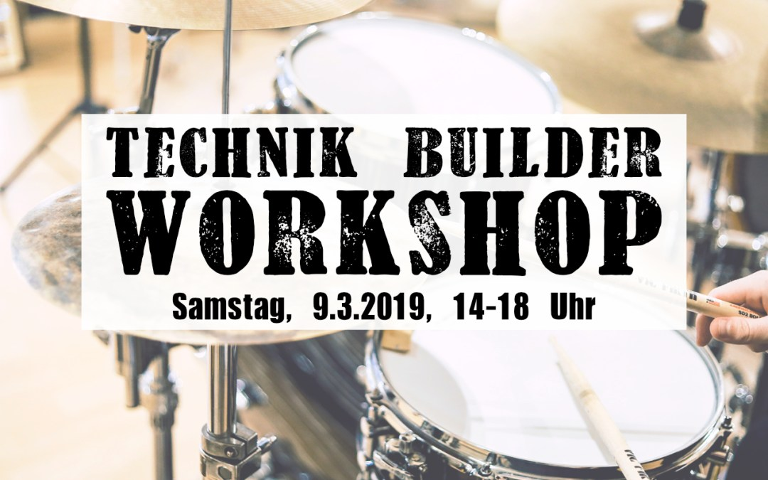 Technik Builder Workshop