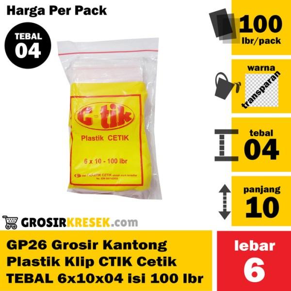GP26 Grosir Kantong Plastik Klip CTIK Cetik TEBAL 6x10x04 isi 100 lmbr