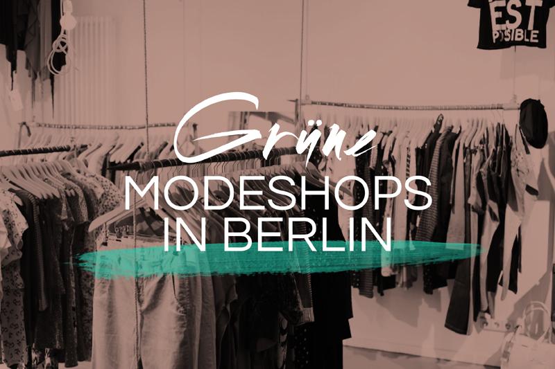 Grüne Mode Shopping Guide | Berlin | Foto: Florian Wenningkamp | GROSSARTIG