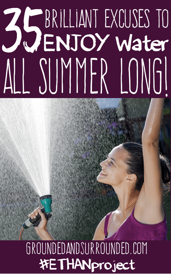 35 Brilliant Excused to ENJOY the Water ALL Summer Long! Isn't summer the best?? Grounded and Surrounded | Healthy! Heart, Home, and Habits