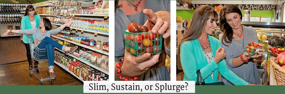 slim sustain or splurge
