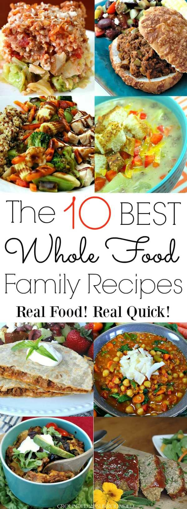 The 10 best whole food family recipes grounded surrounded the 10 best whole food family recipes the best kid friendly and family favorite recipes forumfinder Images