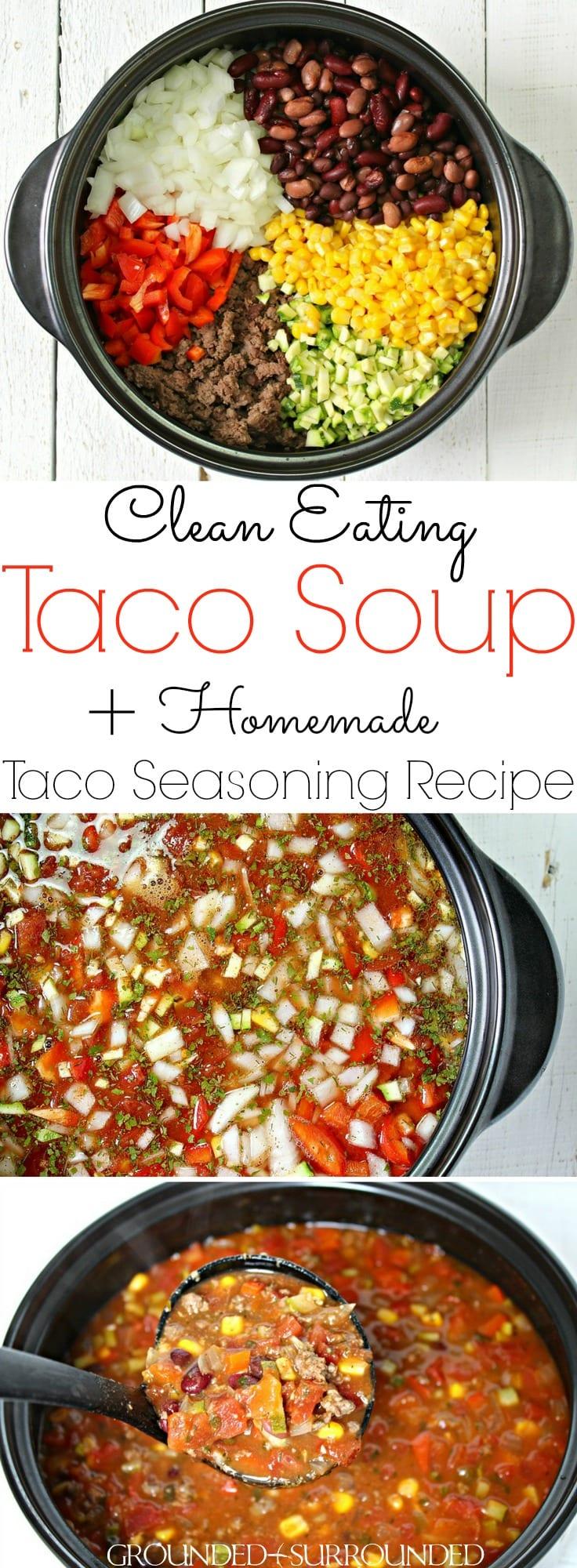 Taco Soup Homemade Taco Seasoning Recipe Grounded
