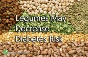 Eating Legumes May Decrease Diabetes Risk