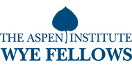 The Aspen Institute Wye Fellows