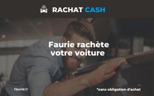 FAURIE RACHETE VOTRE VOITURE CASH !