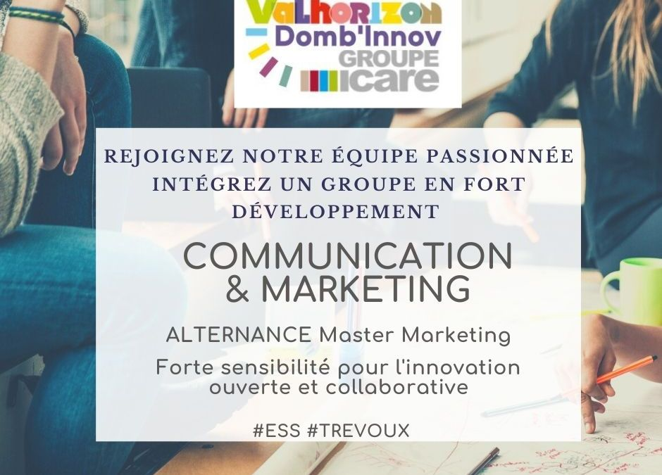 à pourvoir Groupe Icare Domb'innov Valhorizon recrute Un.e  Chargé.e de communication marketing en alternance