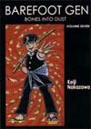 Barefoot Gen Volume 7: Bones into Dust