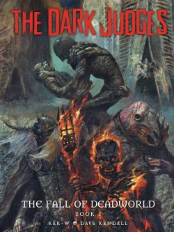 Dark Judges, The: The Fall of Deadworld - Book 1