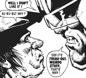 Dredd not taking any nonsense from comic artist Kenny Who?