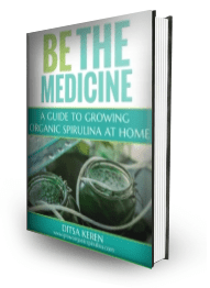 be the medicine- a guide to growing organic spirulina at home