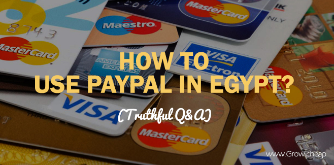 How To Use PayPal in Egypt? (Truthful Q&A)