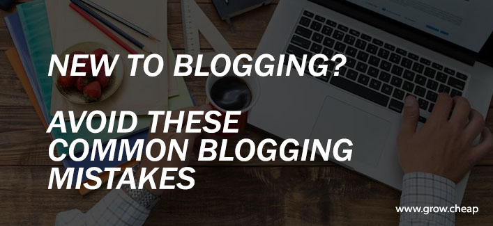 New To Blogging? Avoid These Fetal Blogging Mistakes