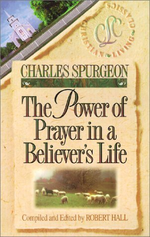 Book Review: THE POWER OF PRAYER IN A BELIEVER'S LIFE by Charles Spurgeon