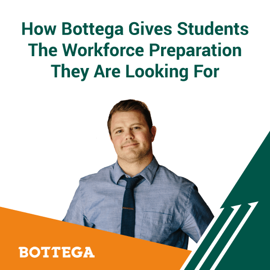 How Bottega Gives Students The Workforce Preparation They Are Looking For