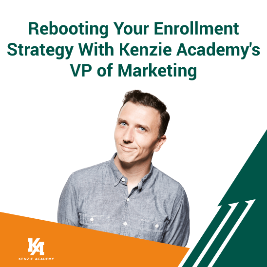Rebooting Your Enrollment Strategy With Kenzie Academy's VP of Marketing