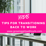 Tips For Transitioning Back To Work