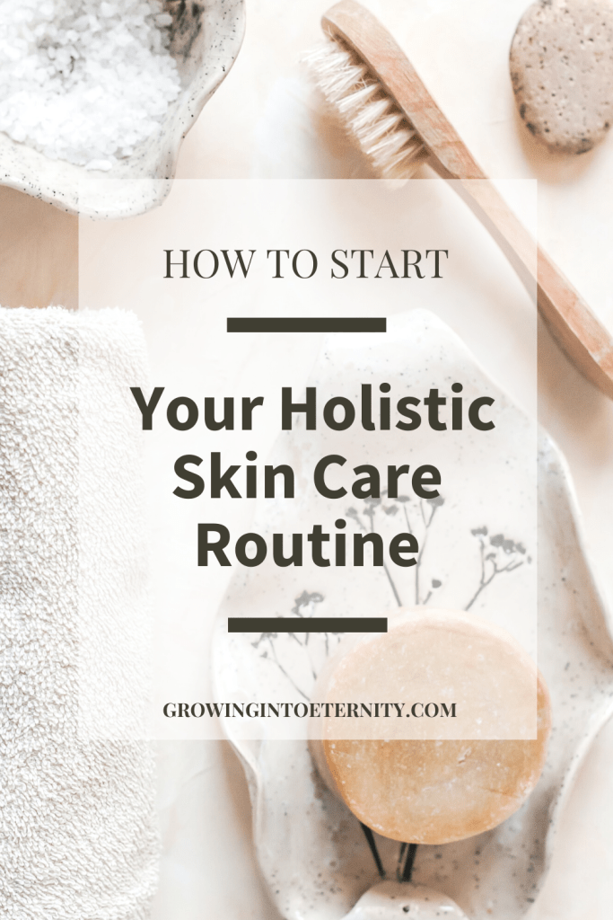 How to Easily Start Your Holistic Skin Care Routine in 4 Steps
