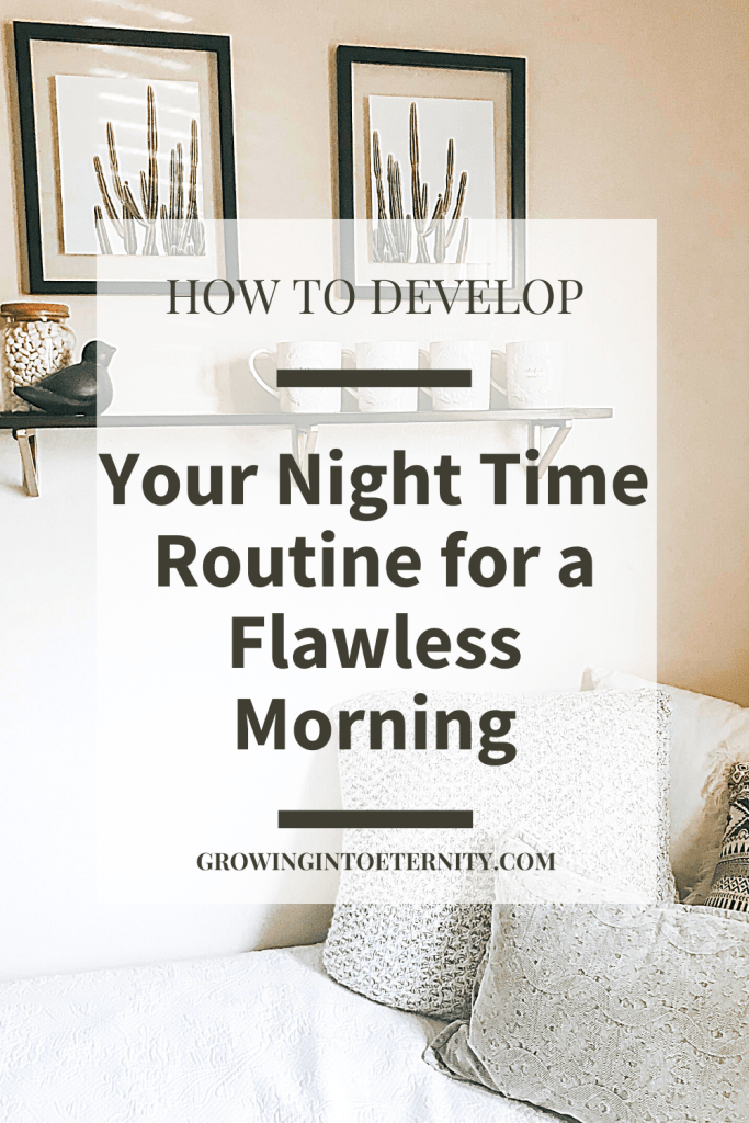 How to Develop Your Night Time Routine for a Flawless Morning