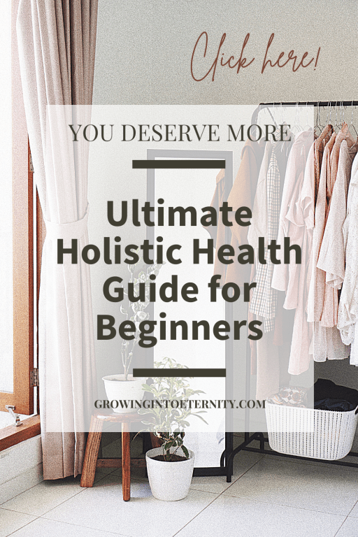 You Deserve More. Learn about Holistic Health in this Ultimate Guide for Holistic Living Beginners
