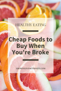 Healthy Eating: Cheap Foods to Buy When You're Broke