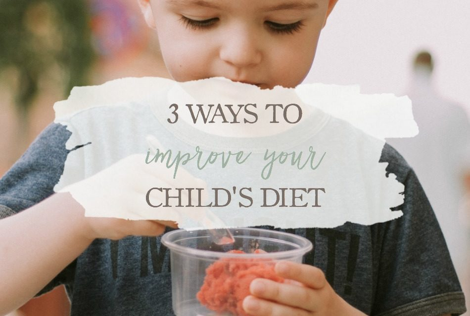 3 Ways To Improve Your Childs Diet Growing Up Herbal