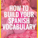 woman lounging with open magazine, text how to build your spanish vocabulary