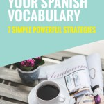 cup of coffee, open magazine, flower pot, text how to build your spanish vocabulary 7 simple powerful strategies