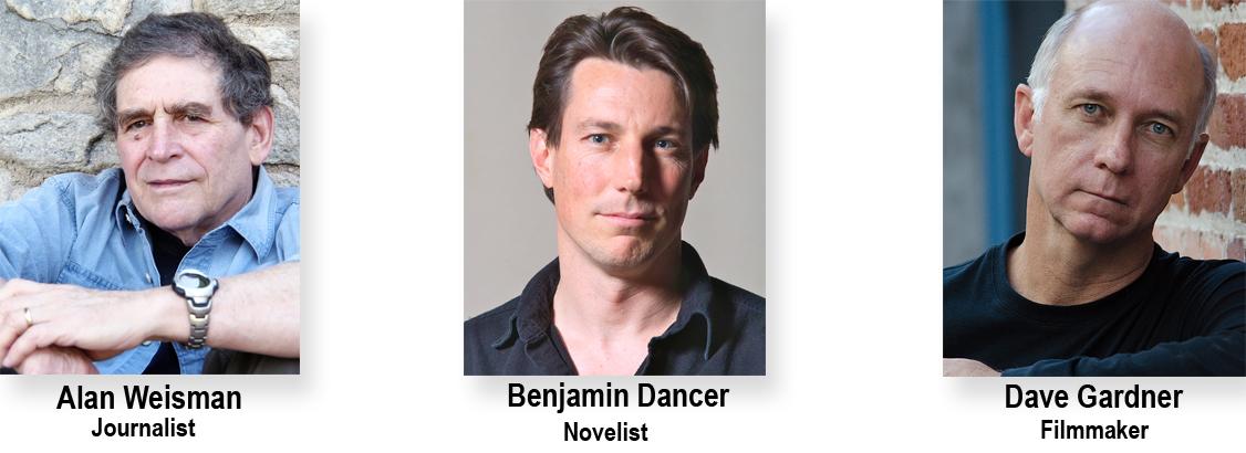 Alan Weisman, Benjamin Dancer, and Dave Gardner