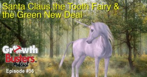 Santa Claus, the Tooth Fairy and the Green New Deal