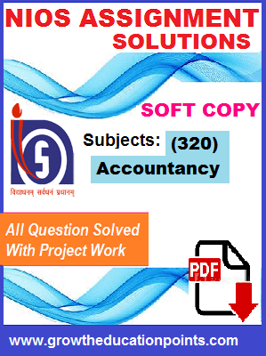 Nios Accountancy 320 Solved Assignment