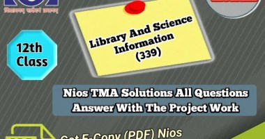 Nios Library and Science Information - 339 Solved Assignment PDF File