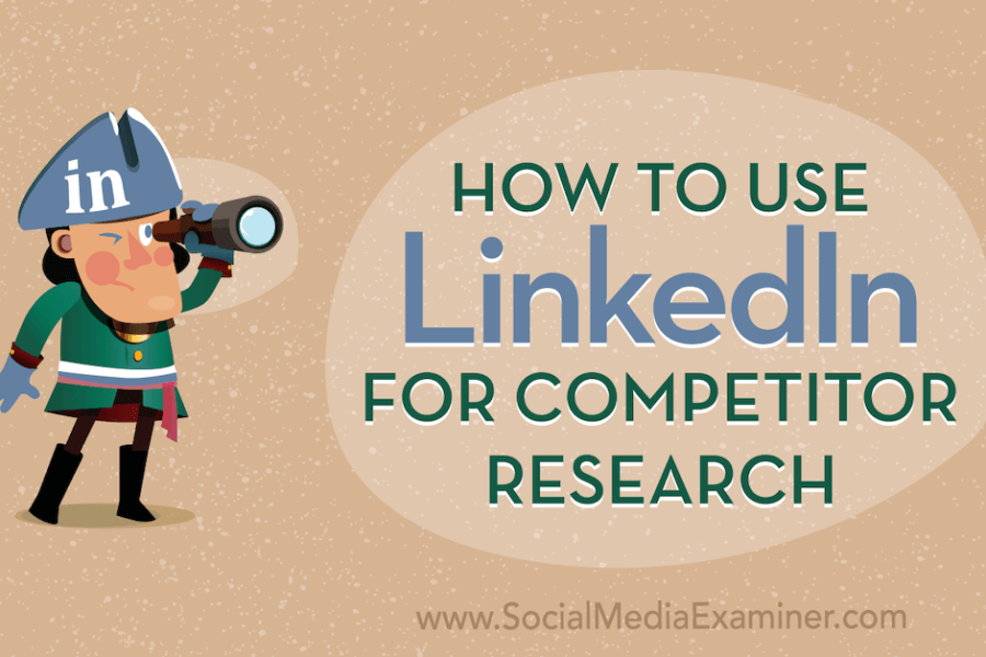 How to Use LinkedIn for Competitor Research : Social Media Examiner