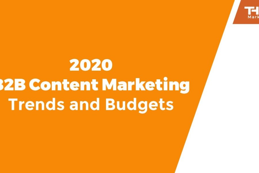 2020 B2B Content Marketing Trends and Budgets