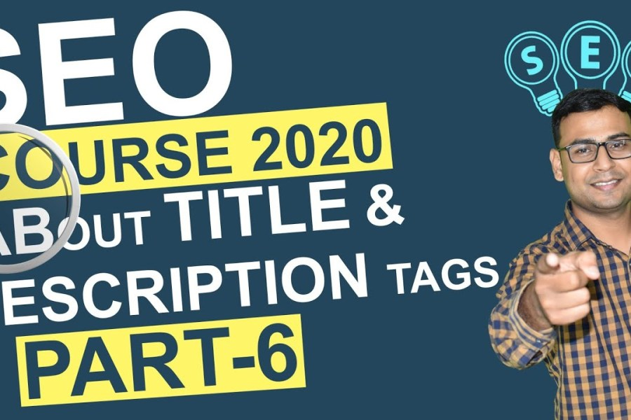 #6 SEO Course - 2020 | Important things about Title & Description | (in Hindi)